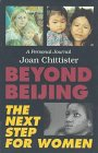 Beyond Beijing  The Next Step For Women  A Personal Journal