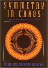 Search : Symmetry in Chaos: A Search for Pattern in Mathematics, Art, and Nature