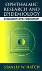 Ophthalmic Research and Epidemiology : Evaluation and Application, Hatch, Stanley W., 0750699140