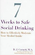 Seven Weeks to Safe Social Drinking: How to Effectively Moderate Your Alcohol Intake