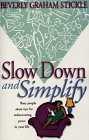 Slow down and Simplify, Beverly Graham Stickle, 0816316880