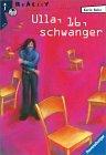 Ulla, 16, schwanger (Ravensburger Taschenbücher)