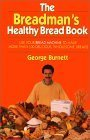 The Breadman's Healthy Bread Book by George Burnett