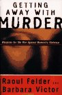 Getting Away with Murder, Raoul Felder and Barbara Victor, 0684813629