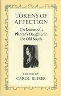 Old Token - Tokens of Affection: The Letters of a Planter's Daughter in the Old South (Southern Voices from the Past: Women's Letters, Diaries, and Writings Ser.)