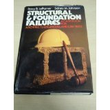 Structural and Foundation Failures: A Casebook for Architects, Engineers and Lawyers