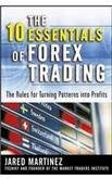 The 10 Essentials of Forex Trading: The Rules for Turning Trading Patterns Into Profit (Best Forex Traders In The World)