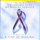 - Music From The Oklahoma City Memorial Service- April 19, 1995, A Time of Helaing