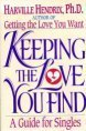 Keeping the Love You Find : A Personal Guide, Hendrix, Harville, 0671734199