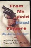 From My Cold Dead Fingers: Why America Needs Guns by Richard Ivan Mack (1994-10-06) - Mack 10 Gun