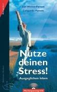 Nutze deinen Stress! Inkl. CD. Ausgeglichen leben (Edition Anker)