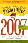 What Color Is Your Parachute? 2007: A Practical Manual for Job-Hunters and Career-Changers