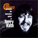 Chicago Presents The Innovative Guitar of Terry Kath