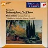 Respighi: Fountains of Rome / Pines of Rome (Essential Classics)