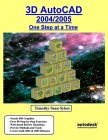 img - for 3D AutoCAD 2004/2005: One Step at a Time book / textbook / text book