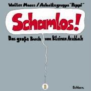 Schamlos!: Das grosse Buch vom Kleinen Arschloch Gebundenes Buch – Mai 2001 Walter Moers Eichborn 3821829486 Belletristik
