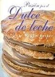 Pasion Por El Dulce de Leche (Spanish Edition)