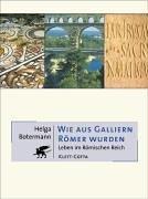 Wie aus Galliern Römer wurden: Leben im Römischen Reich
