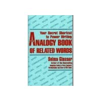 The Analogy Book of Related Words: Your Secret Shortcut to Power Writing