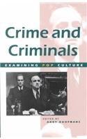 Crime And Criminals In Popular Culture (Examining Pop Culture)