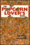 The Popcorn Lover's Book, Sue Spitler and Nao Hauser, 0809255421