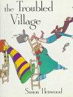 The Troubled Village, Simon Henwood, 0374377804