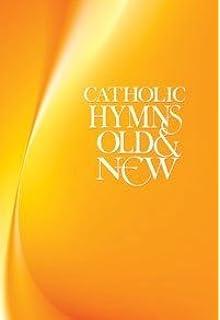 Catholic Hymns Old & New - Melody: Amazon co uk: KM