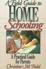 A Field Guide to Home Schooling, Christine M. Field, 0800756533