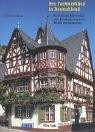 der-fachwerkbau-in-deutschland-das-historische-fachwerkhaus-seine-entstehung-farbgebung-nutzung-und-restaurierung