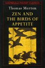 Zen and the Birds of Appetite, Thomas Merton, 0877739366