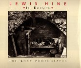 Lewis Hine Child Labor Photos - Lewis Hine in Europe: The Lost Photographs