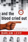 And the Blood Cried Out, Harlan Levy, 0465017045