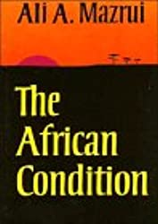 The African Condition: A Political Diagnosis