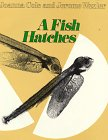A Fish Hatches, Joanna Cole, 0688321534
