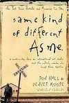 Same Kind of Different As Me: A Modern-Day Slave, an International Art Dealer, and the Unlikely Woman Who Bound Them Together [Paperback]