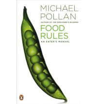 Food Rules An Eater`s Manual [PB,2009] (2009)