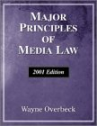 Major Principles of Media Law : 2000 Edition, Overbeck, Wayne J. D., 0155058290