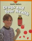 Drugs and Your Health, Jillian Powell, 0817249281