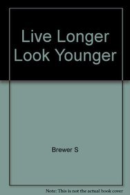 Download Live Longer Look Younger PDF