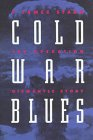 img - for Cold War Blues: The Operation Dismantle Story book / textbook / text book