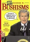 img - for Still More George W. Bushisms: