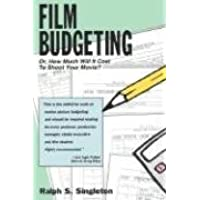 Film Budgeting: Or, How Much Will it Cost