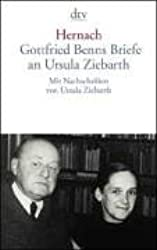 Hernach: Gottfried Benns Briefe an Ursula Ziebarth