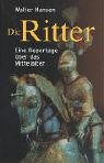 Die Ritter. Eine Reportage über das Mittelalter