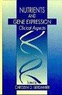 Nutrients and Gene Expression, Carolyn D. Berdanier, 0849394856