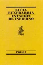 Estacion de infierno / Inferno Station (Poesia (Barcelona, Spain), 125.) (Spanish Edition)