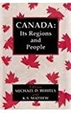 Canada, Its Regions and People, Michael D. Behiels and K. S. Mathew, 8121508037