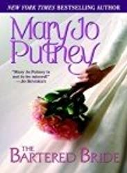 [The Bartered Bride] [by: Mary Jo Putney]