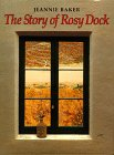 The Story of Rosy Dock, Jeannie Baker, 0688114911