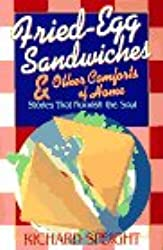 Fried-Egg Sandwiches & Other Comforts of Home: Stories That Nourish the Soul
